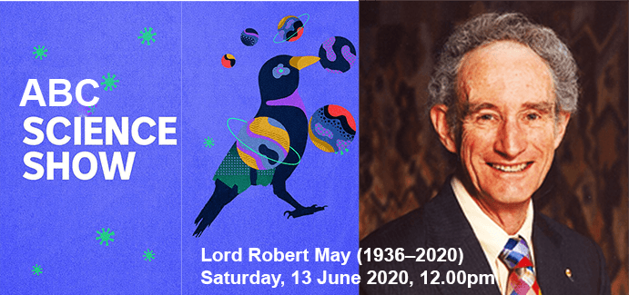 Lord Robert May:  ABC Science Show, 13 June 2020