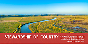 Stewardship of Country: a national seminar series from the Royal Societies of Australia